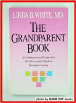 Grandparent Book: A Commonsense Perspective on Thoroughly Modern Grandparenting